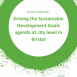 Sharing learnings on Bristol's experience of localising the Sustainable Development Goals