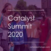 The Catalyst Summit – for girls and young women who want to save the world